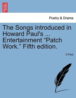The Songs Introduced in Howard Paul's ... Entertainment  Patch Work.  Fifth Edition.