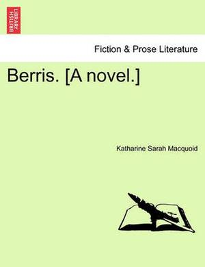 Berris. [A Novel.]