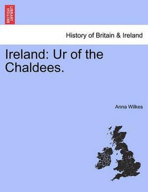 Ireland: Ur of the Chaldees.