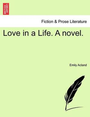 Love in a Life. a Novel.