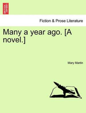 Many a Year Ago. [A Novel.]