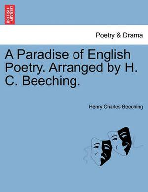 A Paradise of English Poetry. Arranged by H. C. Beeching.