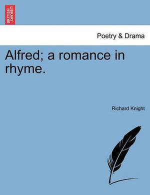 Alfred; A Romance in Rhyme.