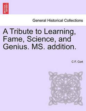 A Tribute to Learning, Fame, Science, and Genius. Ms. Addition.