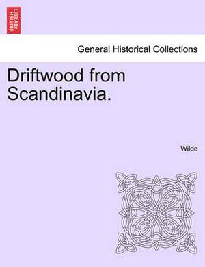 Driftwood from Scandinavia.