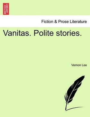 Vanitas. Polite Stories.