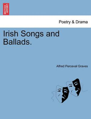 Irish Songs and Ballads.
