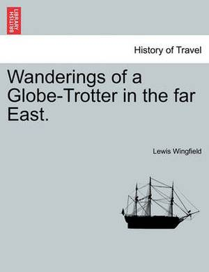 Wanderings of a Globe-Trotter in the Far East.