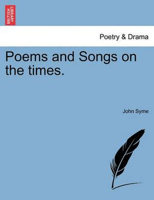 Poems and Songs on the Times.