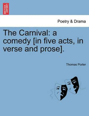 The Carnival: A Comedy [In Five Acts, in Verse and Prose].