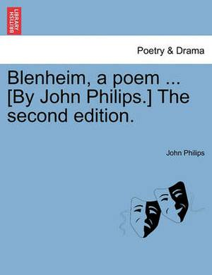 Blenheim, a Poem ... [By John Philips.] the Second Edition.