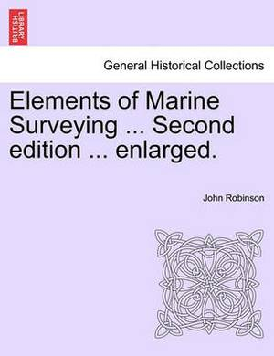 Elements of Marine Surveying for the Use of Junior Naval Officers