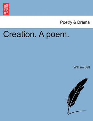 Creation. a Poem.