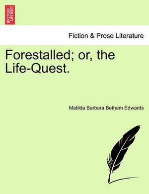 Forestalled; Or, the Life-Quest.