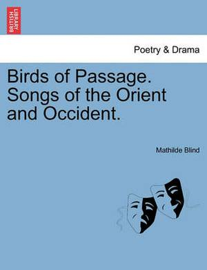 Birds of Passage. Songs of the Orient and Occident.