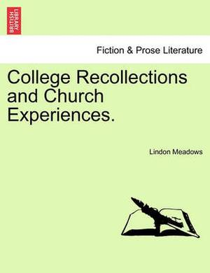 College Recollections and Church Experiences.