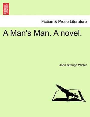 A Man's Man. a Novel.