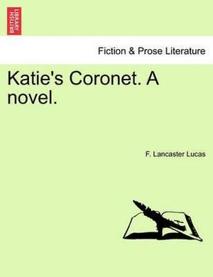 Katie's Coronet. a Novel.