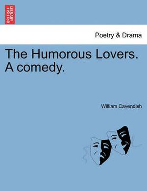 The Humorous Lovers. a Comedy.