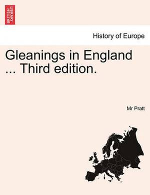 Gleanings in England ... Third Edition.