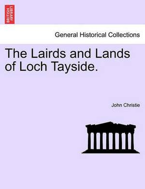 The Lairds and Lands of Loch Tayside.