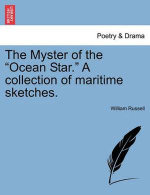 The Myster of the  Ocean Star.  a Collection of Maritime Sketches.