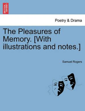 The Pleasures of Memory. [With Illustrations and Notes.]