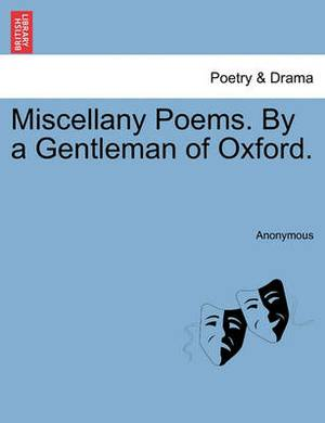 Miscellany Poems. by a Gentleman of Oxford.
