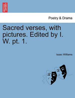 Sacred Verses, with Pictures. Edited by I. W. PT. 1.