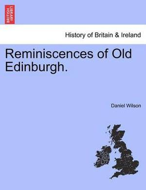Reminiscences of Old Edinburgh.