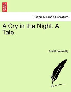 A Cry in the Night. a Tale.