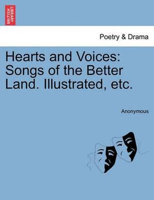 Hearts and Voices: Songs of the Better Land. Illustrated, Etc.
