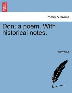 Don; A Poem. with Historical Notes.