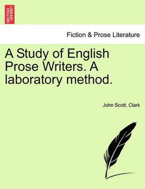 A Study of English Prose Writers. a Laboratory Method.