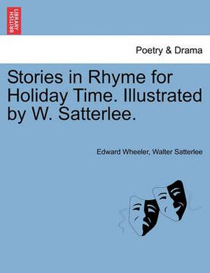 Stories in Rhyme for Holiday Time. Illustrated by W. Satterlee.