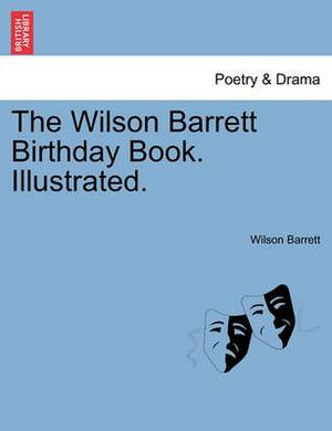 The Wilson Barrett Birthday Book. Illustrated.