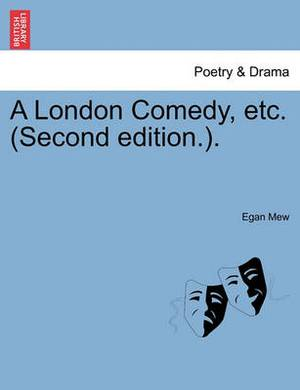 A London Comedy, Etc. (Second Edition.).
