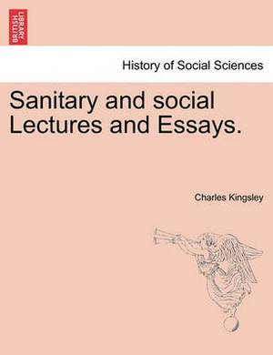 Sanitary and Social Lectures and Essays.