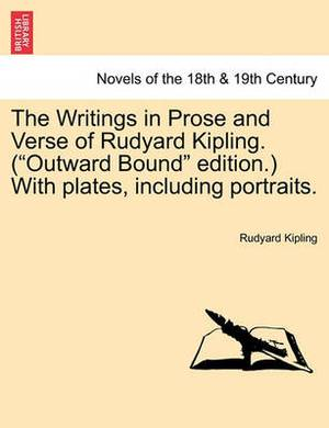 The Writings in Prose and Verse of Rudyard Kipling. (Outward Bound Edition.) with Plates, Including Portraits.