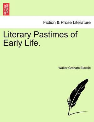 Literary Pastimes of Early Life.