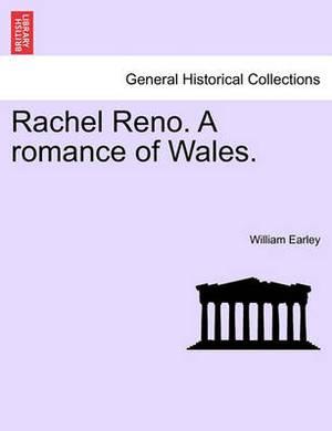 Rachel Reno. a Romance of Wales.