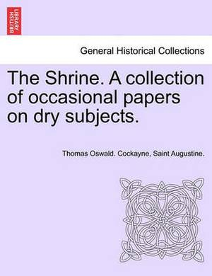 The Shrine. a Collection of Occasional Papers on Dry Subjects.