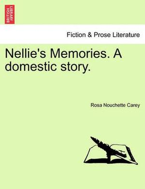 Nellie's Memories. a Domestic Story.