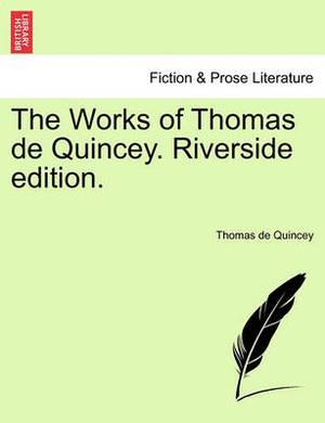 The Works of Thomas de Quincey. Riverside Edition.