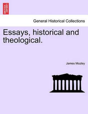 Essays, Historical and Theological.