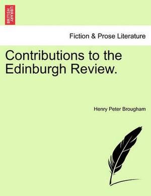 Contributions to the Edinburgh Review.