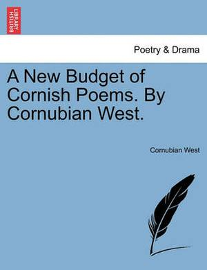 A New Budget of Cornish Poems. by Cornubian West.