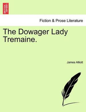 The Dowager Lady Tremaine.