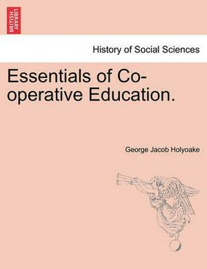 Essentials of Co-Operative Education.