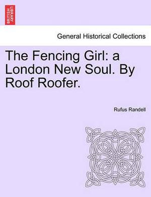 The Fencing Girl: A London New Soul. by Roof Roofer.
